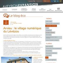 Arvieu : le village numérique du Lévézou - Le blog éco - Aveyron Expansion