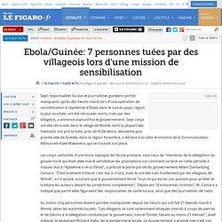 Ebola/Guinée: 7 personnes tuées par des villageois lors d'une mission de sensibilisation
