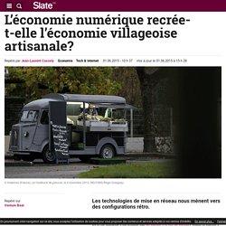 L'économie numérique recrée-t-elle l'économie villageoise artisanale?