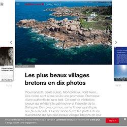 Les plus beaux villages bretons en dix photos - Edition du soir Ouest France - 10/04/2017