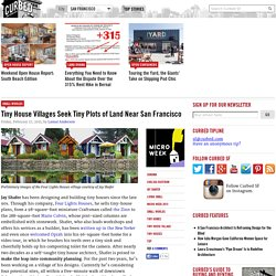 Tiny House Villages Seek Tiny Plots of Land Near San Francisco - Small Worlds