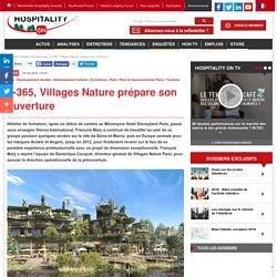 J-365, Villages Nature prépare son ouverture