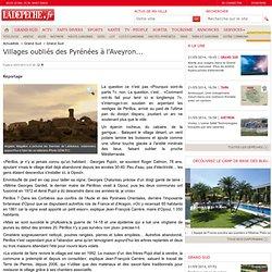 Villages oubliés des Pyrénées à l'Aveyron... - 20/01/2013