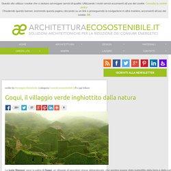 Goqui, il villaggio verde inghiottito dalla natura
