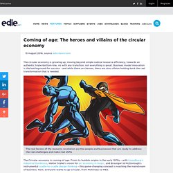 Coming of age: The heroes and villains of the circular economy
