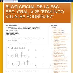 """BLOG OFICIAL DE LA ESC. SEC. GRAL. # 26 """"EDMUNDO VILLALBA RODRÍGUEZ"""": 1º """"A"""" T.M. Matemáticas. SEGUNDA ENTREGA!!!"""