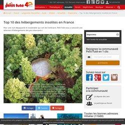 Petit Fute Mag Villalier (11600) : Top 10 des hébergements insolites en France