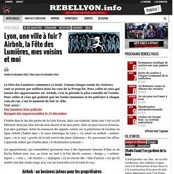 Lyon, une ville à fuir ? Airbnb, la Fête des Lumières, mes voisins et moi