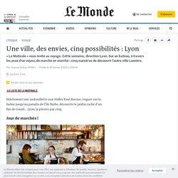 Une ville, des envies, cinq possibilités: Lyon