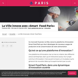 "PARIS_FR 15/01/16 La ville innove avec ""Smart Food Paris"""