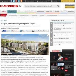 A Lyon, la ville intelligente prend corps - Quartier