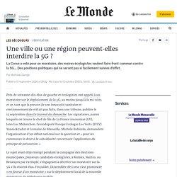 Une ville ou une région peuvent-elles interdire la 5G? Par Mathilde Damgé Publié le 15 sept. 2020 à 12h32, mis à jour le 16 à 09h35