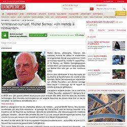 Villeneuve-sur-Lot. Michel Serres: «Un monde à réinventer» - Lot-et-Garonne
