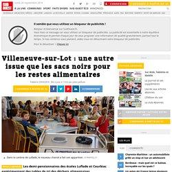 SUD OUEST 23/03/16 Villeneuve-sur-Lot : une autre issue que les sacs noirs our les restes alimentaires