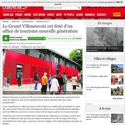 Le Grand Villeneuvois est doté d'un office de tourisme nouvelle génération - 06/06/2013 - LaDepeche.fr