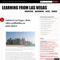 Dubaï et Las Vegas : deux villes artificielles en plein désert