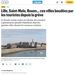 Lille, Saint-Malo, Rouen… ces villes boudées par les touristes depuis la grève