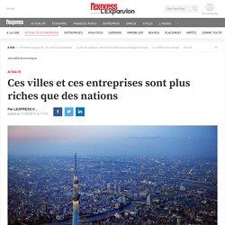 Ces villes et ces entreprises sont plus riches que des nations
