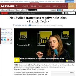 Neuf villes françaises reçoivent le label «French Tech»