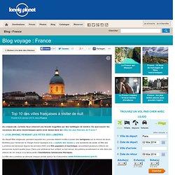 Top 10 des villes françaises à visiter de nuit