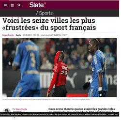 Voici les seize villes les plus «frustrées» du sport français