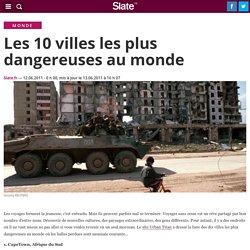 Les 10 villes les plus dangereuses au monde