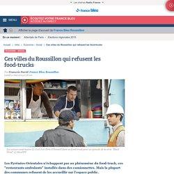 Ces villes du Roussillon qui refusent les food-trucks