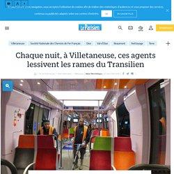 Chaque nuit, à Villetaneuse, ces agents lessivent les rames du Transilien - Le Parisien