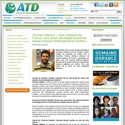 Thomas Villetard: « Avec Cabanes de France, nous avons développé le premier réseau français d'hébergements insolites »