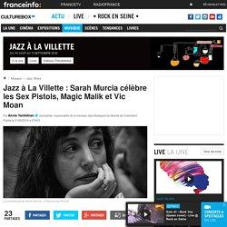 Jazz à La Villette : Sarah Murcia célèbre les Sex Pistols, Magic Malik et Vic Moan