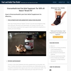 """VimersonHealth Joint Pain Relief Supplement: The 100% All Natural """"Miracle Pill"""""""