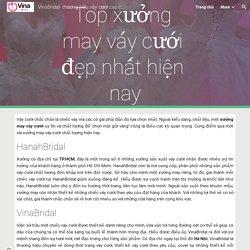 VinaBridal- thương hiệu váy cưới cao cấp người Việt - Top xưởng may váy cưới đẹp nhất hiện nay