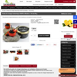 Perles de vinaigre balsamique de Modène noir Cookal Perlanova 80 g
