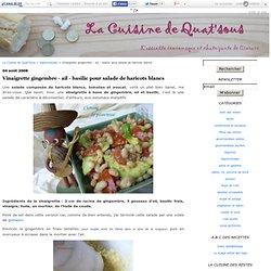 Vinaigrette gingembre - ail - basilic pour salade de haricots blancs