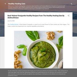 Basil-Walnut Vinaigrette Healthy Recipes From The Healthy Healing Eats By Andrea Breaux