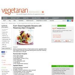 Farm Stand Vegetable Skewers with Rosemary-Dijon Vinaigrette Recipe