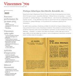 Vincennes '70s » Pratique didactique chez Brecht, Kowalski, etc.