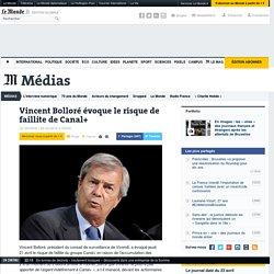 Vincent Bolloré évoque le risque de faillite de Canal+