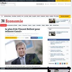 Le plan B de Vincent Bolloré pour relancer Canal+