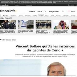 Vincent Bolloré quitte les instances dirigeantes de Canal+