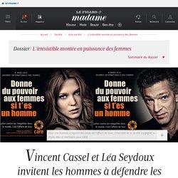 Vincent Cassel et Léa Seydoux invitent les hommes à défendre les droits des femmes