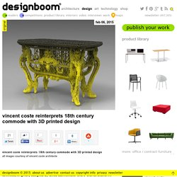 vincent coste reinterprets 18th century commode with 3D printed design