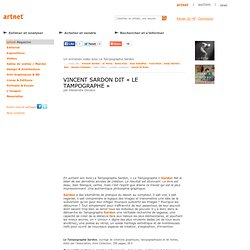 Vincent Sardon dit « Le Tampographe » en entretien vidéo chez artnet