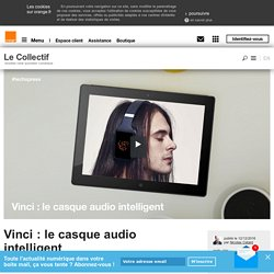 Vinci : le casque audio intelligent