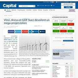 Vinci, Areva et GDF Suez dévoilent un méga-projet éolien