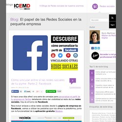 Cómo vincular entre sí las redes sociales de tu pyme: Parte 2: Facebook : El papel de las Redes Sociales en la pequeña empresa