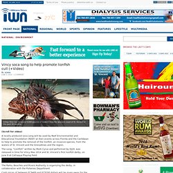 Vincy soca song to help promote lionfish cull (+Video) – I-Witness News