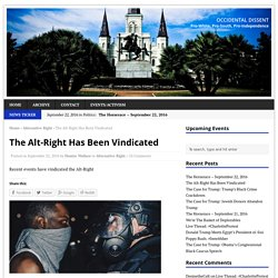 The Alt-Right Has Been Vindicated – Occidental Dissent