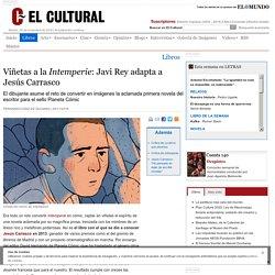 Viñetas a la <em>Intemperie</em>: Javi Rey adapta a Jesús Carrasco