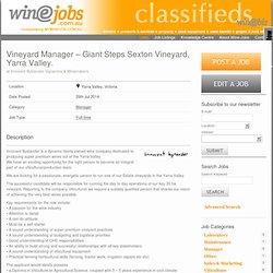 Vineyard Manager - Giant Steps Sexton Vineyard, Yarra Valley. Winejobs